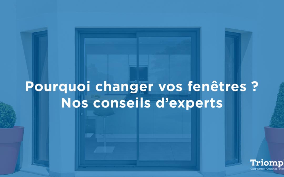 Pourquoi changer vos fenêtres ?