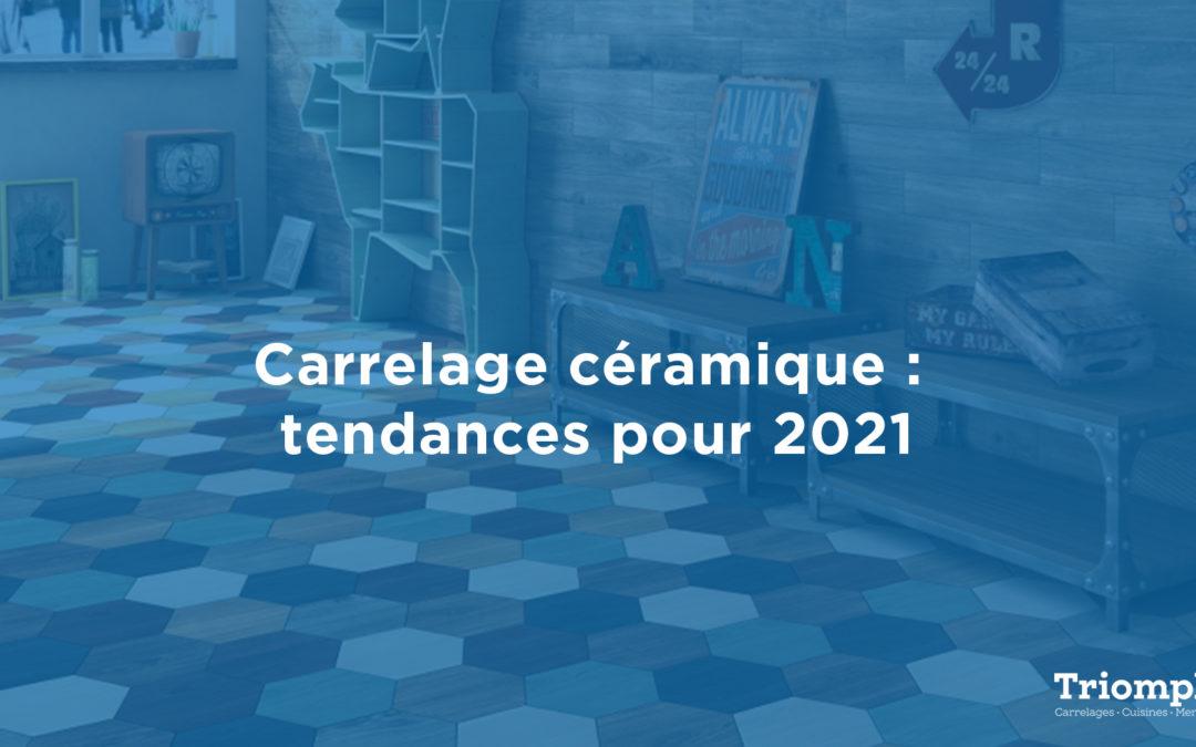 Carrelage céramique : tendances pour 2021